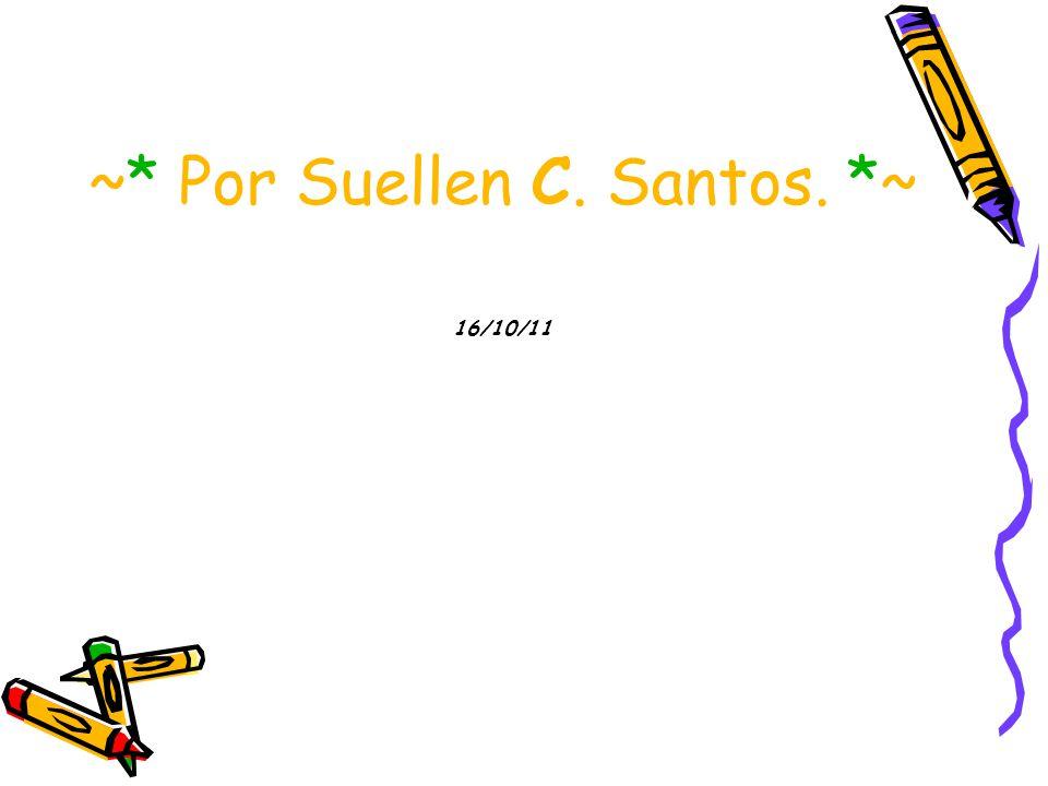 ~* Por Suellen C. Santos. *~ 16/10/11