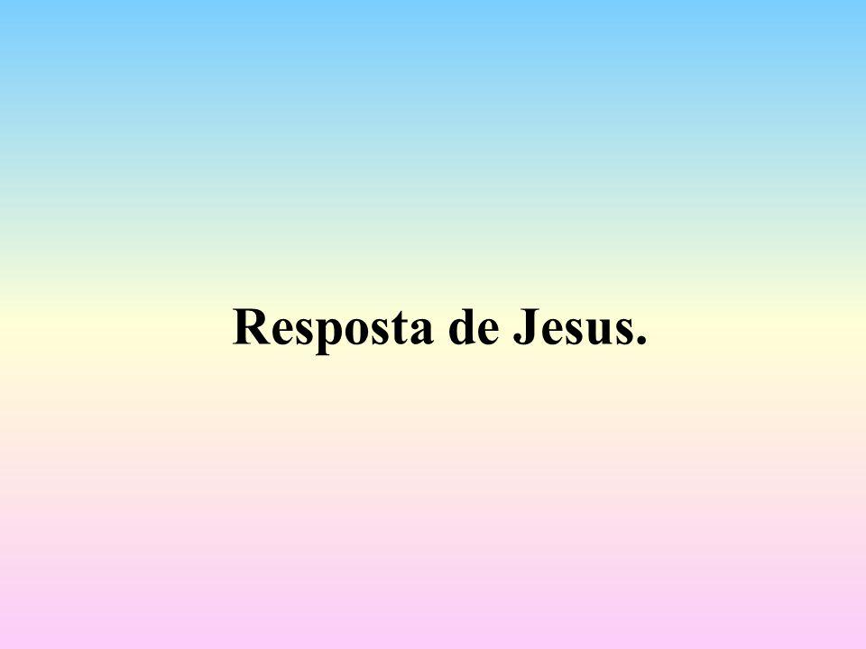 Resposta de Jesus.