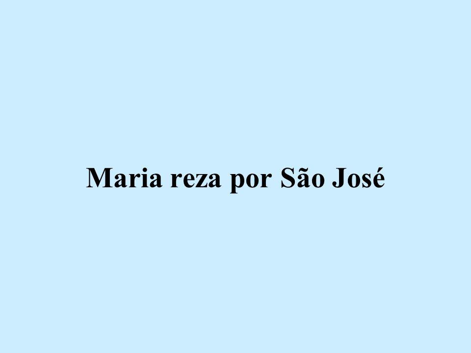 Maria reza por São José