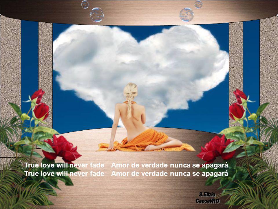 True Love Will Never Fade Amor de Verdade Nunca Se Apagará
