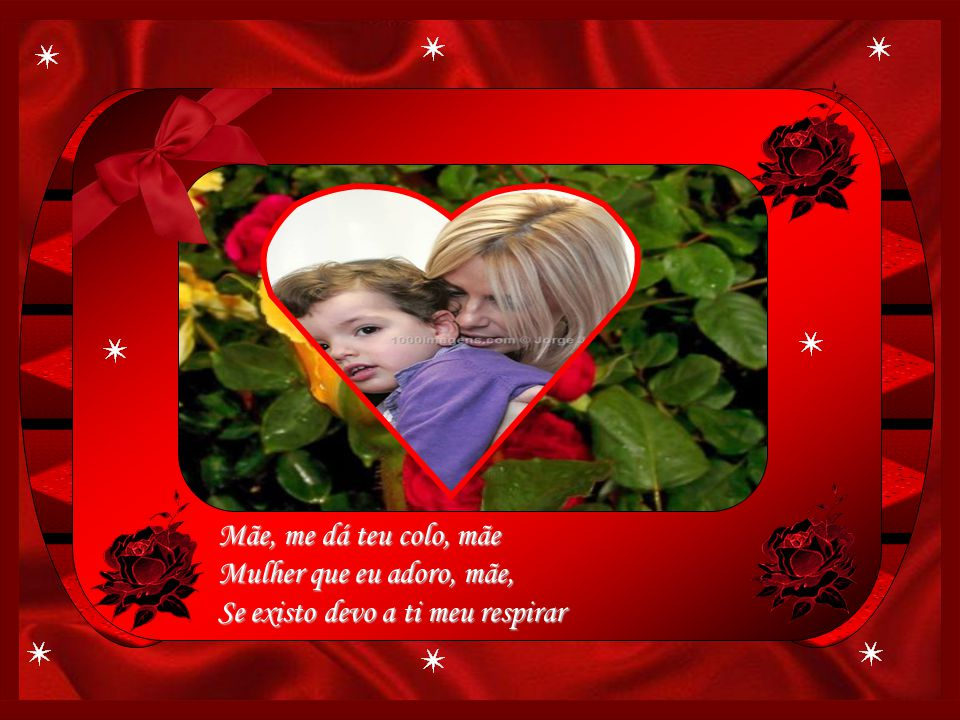 Juro não deixar jamais a minha ambição, Falar tão mais alto que meu coração, Se minha riqueza mãe, É o teu amor!
