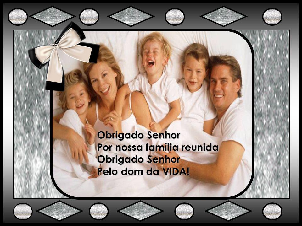 Obrigado Senhor Pela fé o amor e a esperança Obrigado Senhor Pela alegria no sorriso das crianças
