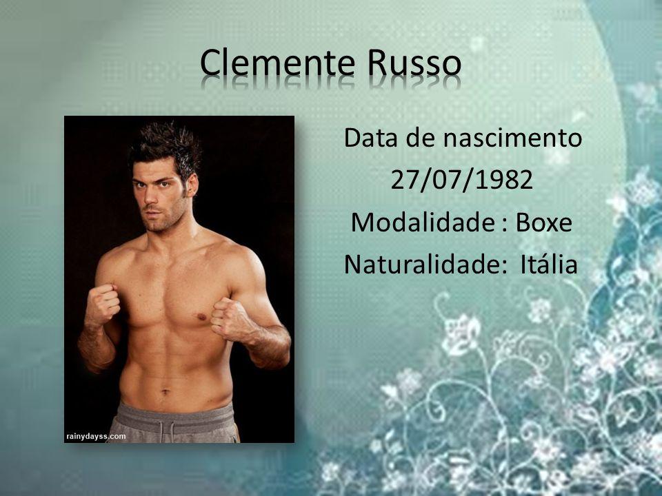 Data de nascimento 27/07/1982 Modalidade : Boxe Naturalidade: Itália