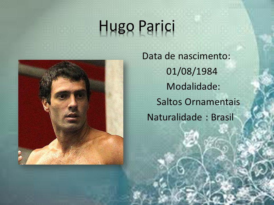 Data de nascimento: 01/08/1984 Modalidade: Saltos Ornamentais Naturalidade : Brasil