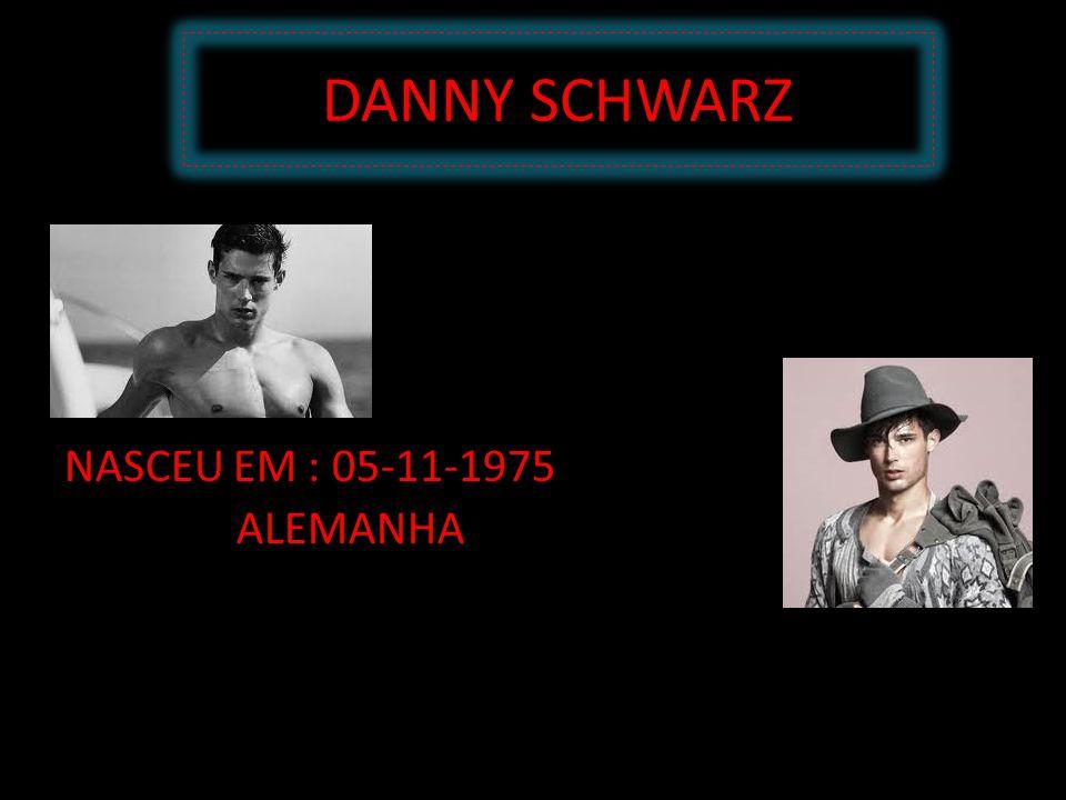 DANNY SCHWARZ NASCEU EM : 05-11-1975 ALEMANHA