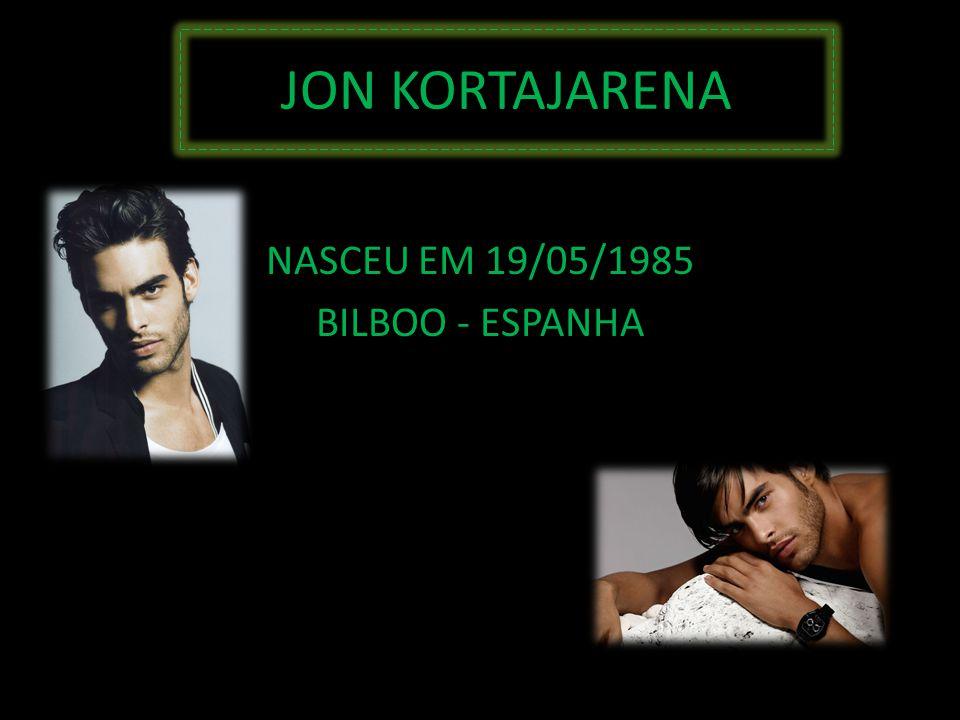 JON KORTAJARENA NASCEU EM 19/05/1985 BILBOO - ESPANHA