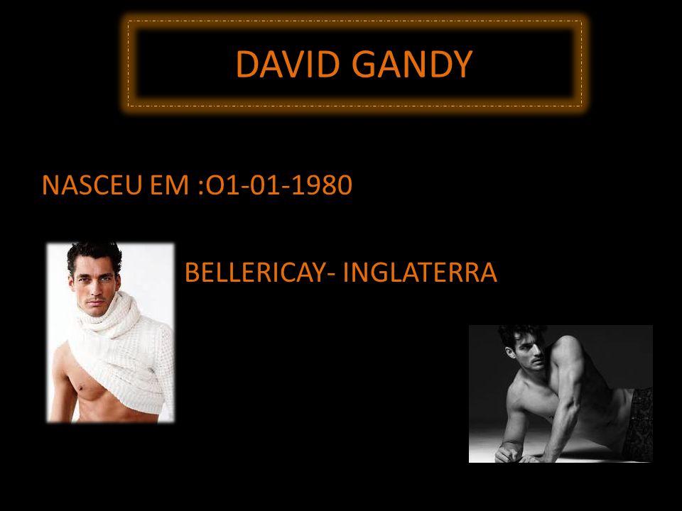 DAVID GANDY NASCEU EM :O1-01-1980 BELLERICAY- INGLATERRA