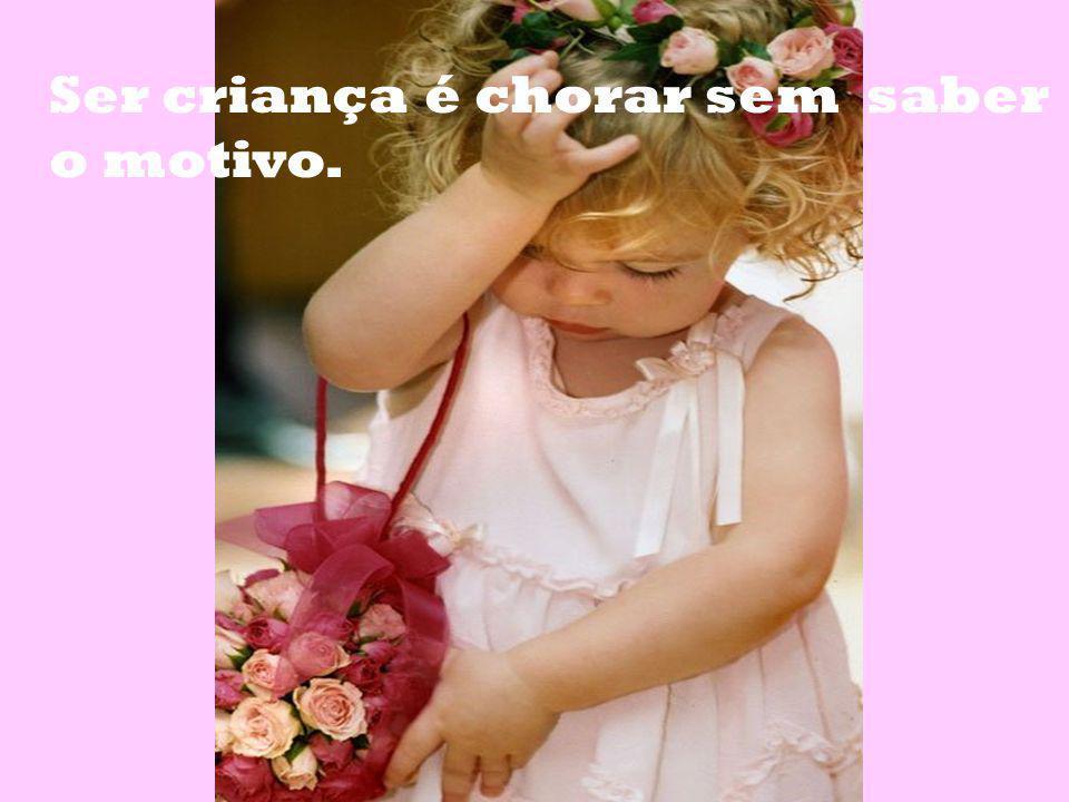 Ser criança é sorrir e fazer sorrir.
