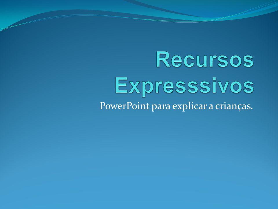 PowerPoint para explicar a crianças.