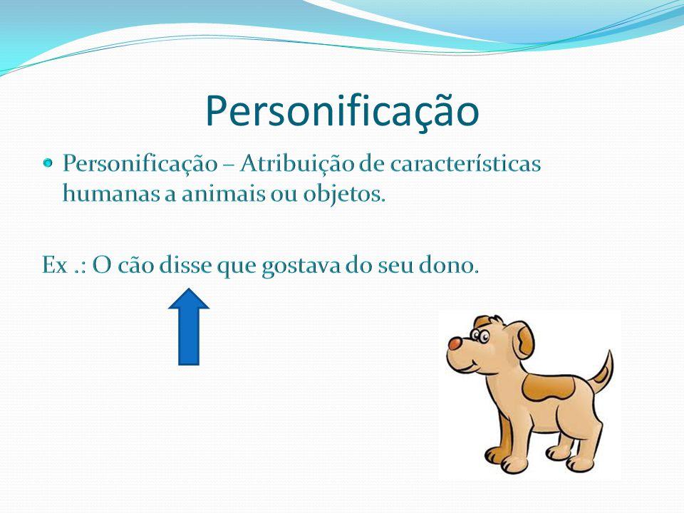 Adjetivação Adjetivação – Uso de vários adjetivos seguidos para caracterizar algo.