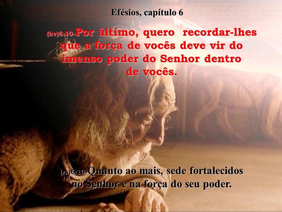 (bv)6:5- Escravos, obedeçam a seus senhores; sejam solícitos em dar-lhes o melhor de vocês mesmos. Prestem-lhes o serviço como o fariam a Cristo. (ra)