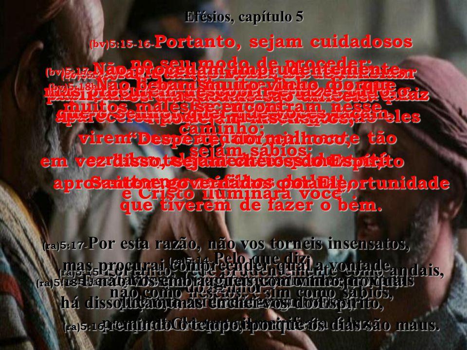 (bv)5:5- Podem estar certos disto: O reino de Cristo e de Deus nunca será de ninguém que seja impuro ou ganancioso – pois uma pessoa gananciosa, na re