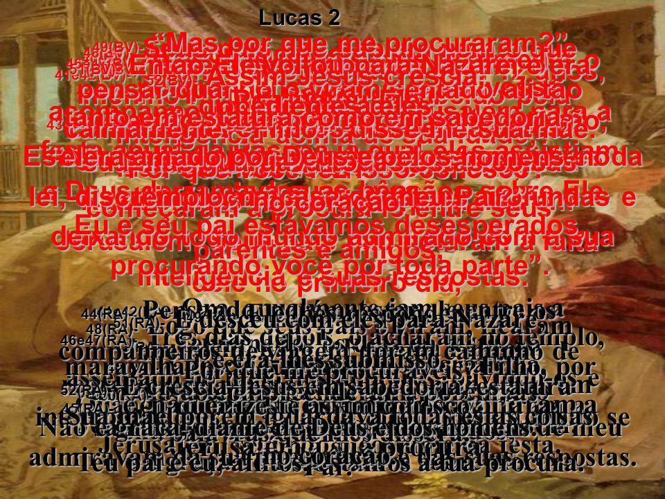 34e35(BV)- Simeão os abençoou, mas disse depois a Maria: Uma espada atravessará a sua alma, porque esta criança será rejeitada por muitos em Israel, e