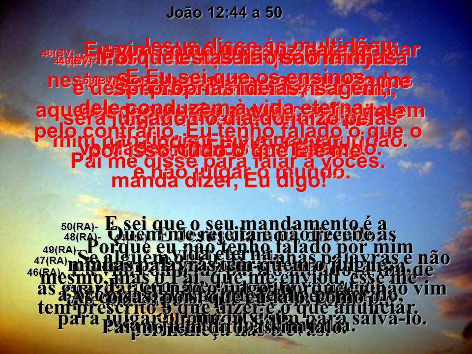 6e7(BV)- Deus enviou João Batista como testemunha do fato de que Jesus Cristo é a verdadeira Luz. 6e7(RA)- Houve um homem enviado por Deus cujo nome e