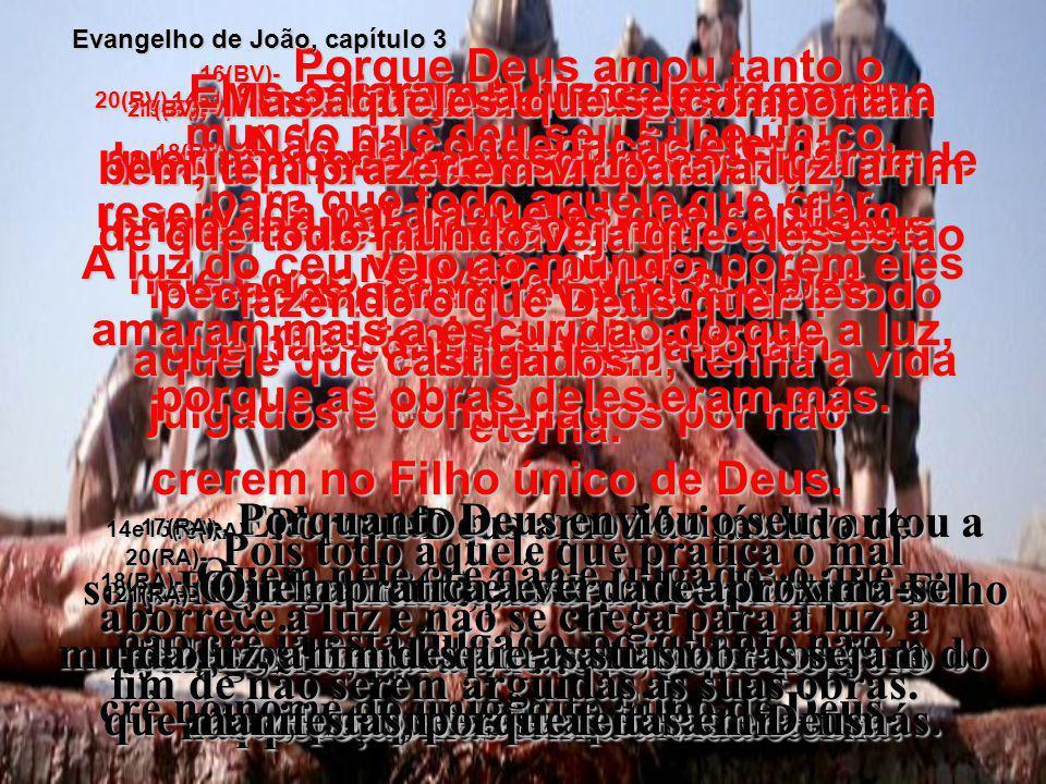 44(BV)- Jesus disse às multidões: Se vocês confiarem em mim, estarão verdadeiramente confiando em Deus. 44(RA)- E Jesus clamou, dizendo: Quem crê em m
