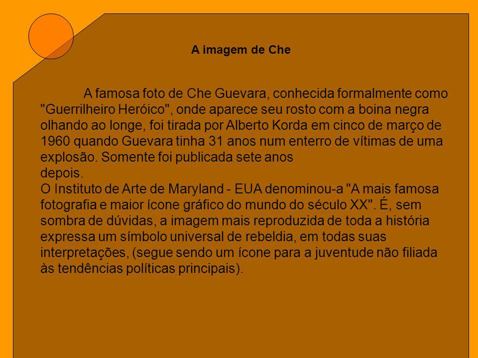 A famosa foto de Che Guevara, conhecida formalmente como Guerrilheiro Heróico , onde aparece seu rosto com a boina negra olhando ao longe, foi tirada por Alberto Korda em cinco de março de 1960 quando Guevara tinha 31 anos num enterro de vítimas de uma explosão.