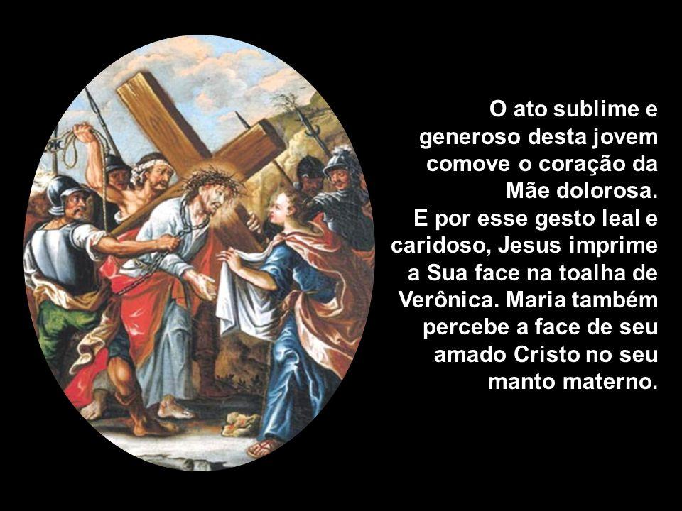 6ª estação: Verônica enxuga a face de Jesus. Rezemos pelos que não amam, pelos tíbios e fracos na fé, para que tenham a mesma coragem de Verônica: Ave