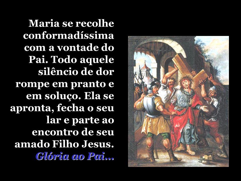 Maria apela a Deus: - Pai, o meu Filho? E o Pai responde: - Sim, Minha filha, chegou a hora... - Pai, faça-se a Tua vontade e não a minha...