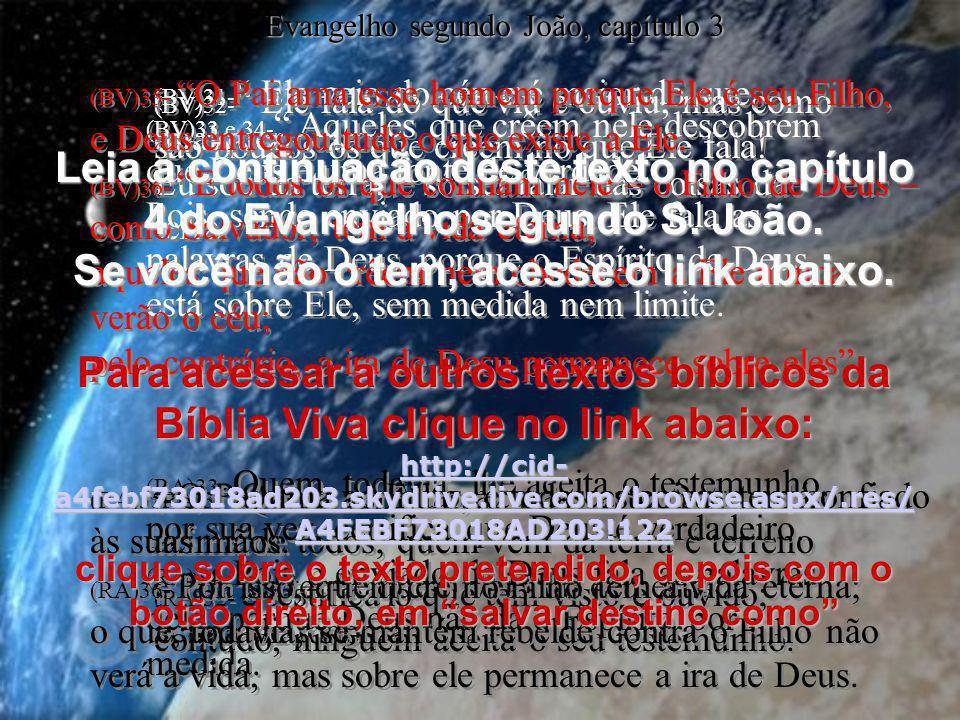 (BV)31- Ele veio do céu e é maior do que qualquer outro. Eu sou da terra, e só sei falar das coisas da terra. (RA)31- Quem vem das alturas certamente