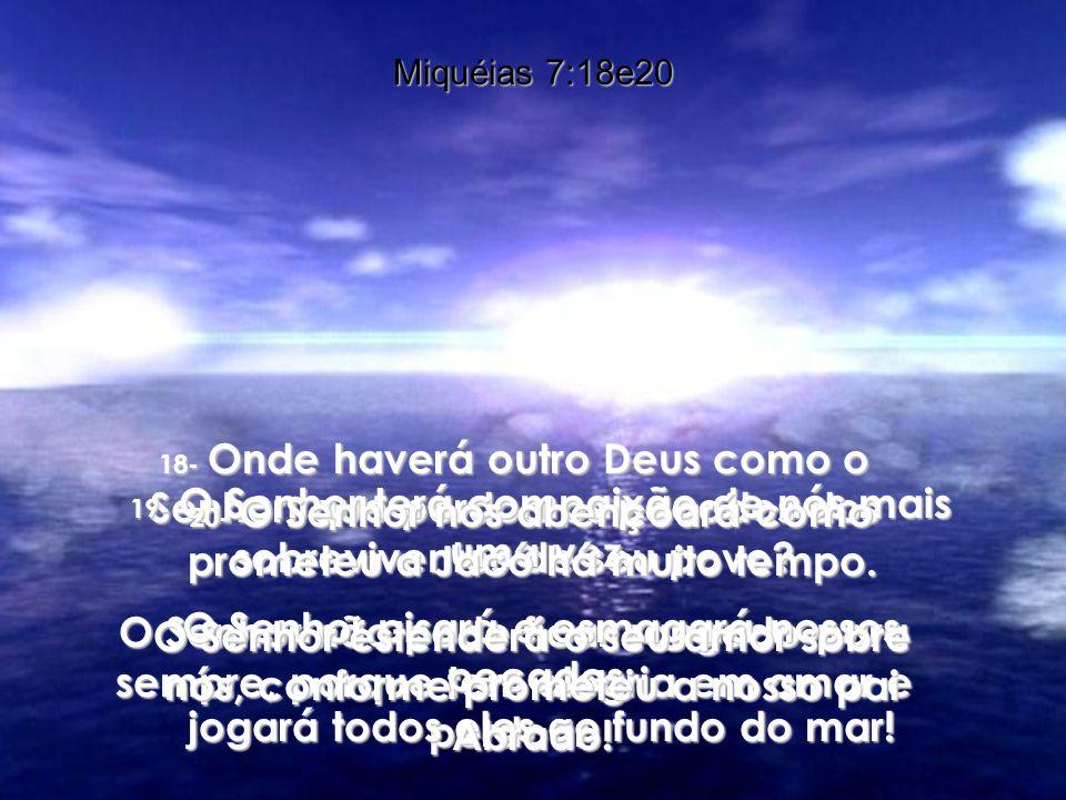 33- O Senhor lança sua maldição sobre o perverso e sua família, mas derrama bênçãos sobre a família do justo. 34- Deus despreza e humilha os que zomba