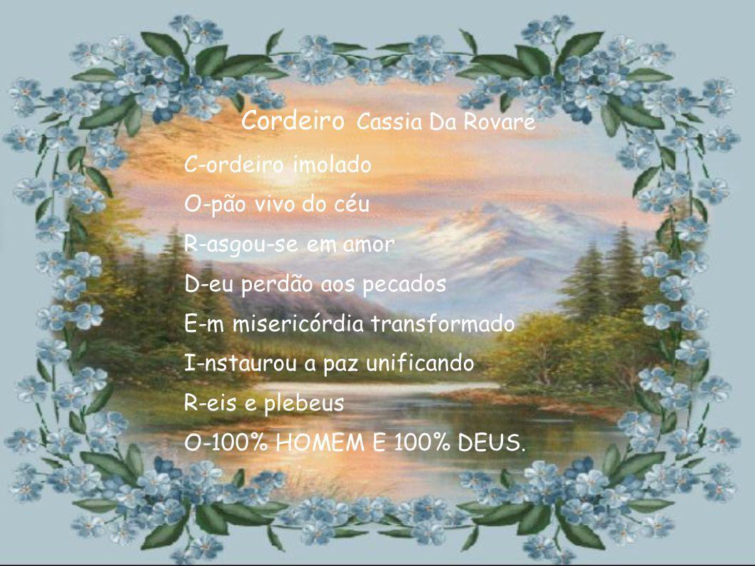 Paixão Amor Ovos de afeição! Eternidade Vivificando Intensamente Nosso Hoje Oração Pão e Vinho - Claudio Poeta