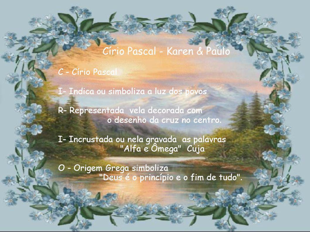 Páscoa - Nivaldo Ferreira P – Paremos então para pensar, A – Amanhã não será mais páscoa S – Será que este amor continuará.