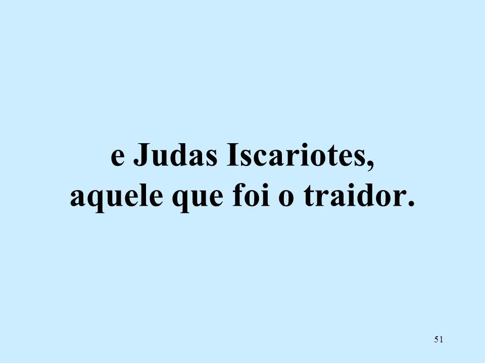 50 Judas, irmão de Tiago,