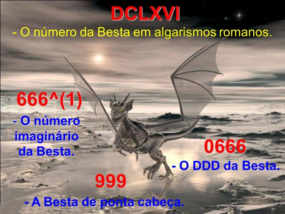 656 e 676660 - O número aproximado da Besta.- Os vizinhos da Besta.
