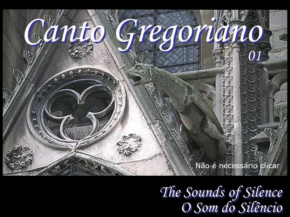The Sounds of Silence O Som do Silêncio Não é necessário clicar Canto Gregoriano 01