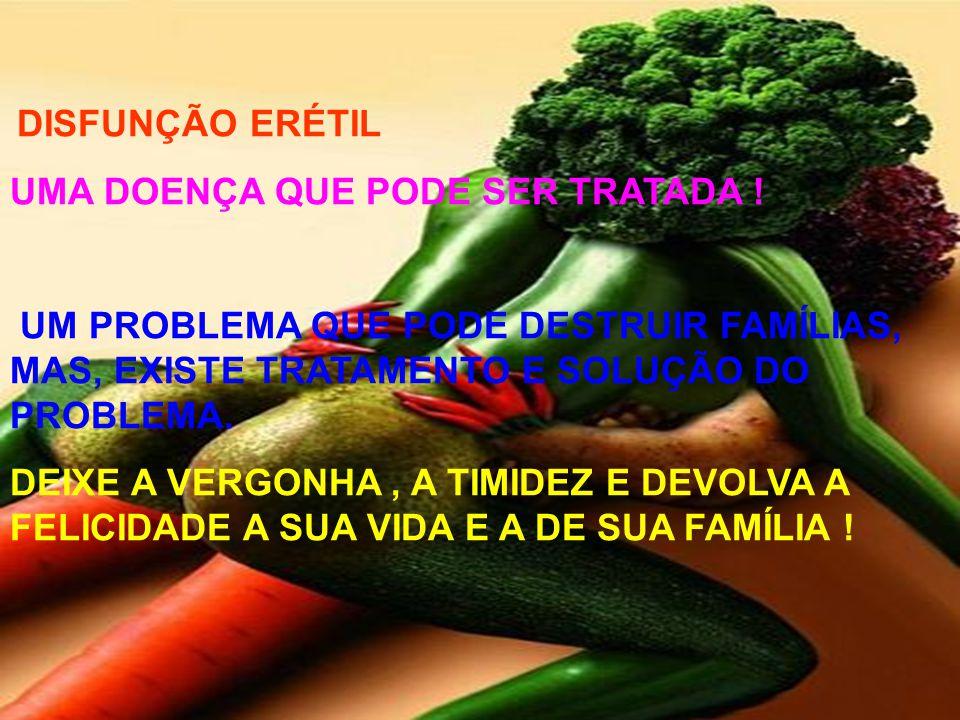 087 DISFUNÇÃO ERÉTIL UMA DOENÇA QUE PODE SER TRATADA .