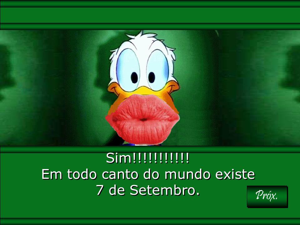 paivabsb-df@uol.com.br No dia 7 de Setembro comemoramos o Dia da Independência. Em Portugal existe 7 de Setembro? No dia 7 de Setembro comemoramos o D