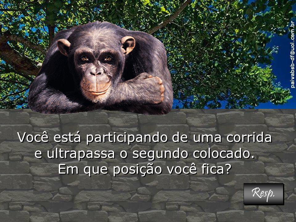 paivabsb-df@uol.com.br Você está participando de uma corrida e ultrapassa o segundo colocado.