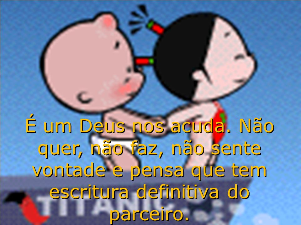 paivabsb-df@uol.com.br Aí, só aliviando por fora. Mas, e se a parceira descobre .