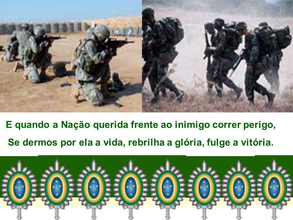 Como é sublime saber amar, com a alma adorar a terra onde se nasce! Amor febril pelo Brasil, no coração nosso que passe.