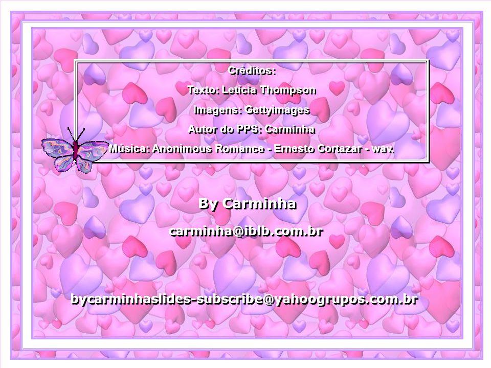 Créditos: Texto: Letícia Thompson Imagens: Gettyimages Autor do PPS: Carminha Música: Anonimous Romance - Ernesto Cortazar - wav.