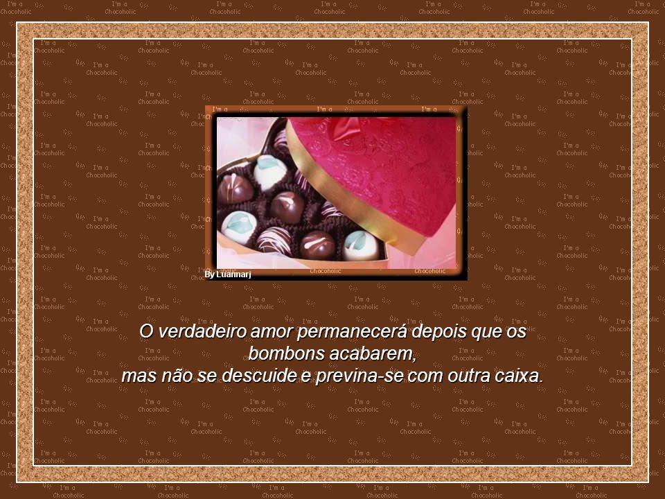 Um beijo é sempre gostoso, mas um beijo com gosto de chocolate é muito melhor.