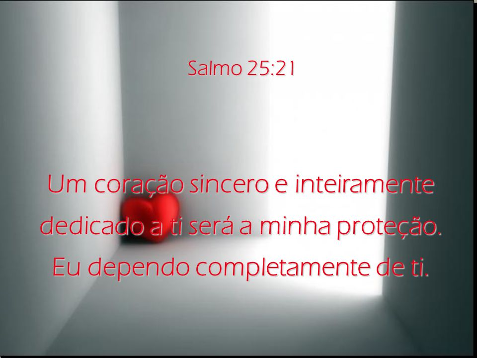 Salmo 25:17 O peso que há no meu coração fica maior a cada dia; por favor, livra-me dele.