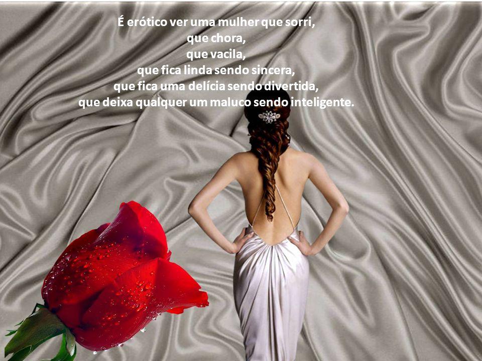 Nudez pode ter um significado diferente e muito mais intenso. É assistir a uma mulher desabotoar suas fantasias, suas dores, sua história.