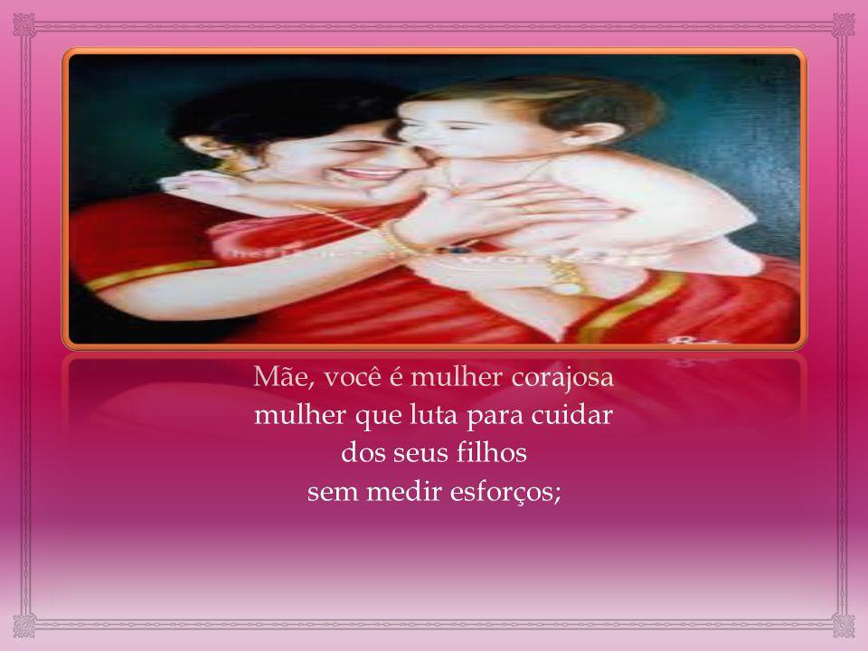 Mãe, significado de paz e amor. Mais que ninguem, você merece ser homenageada por sua dedicação e por seu amor este que tudo sofre, tudo vence e tudo