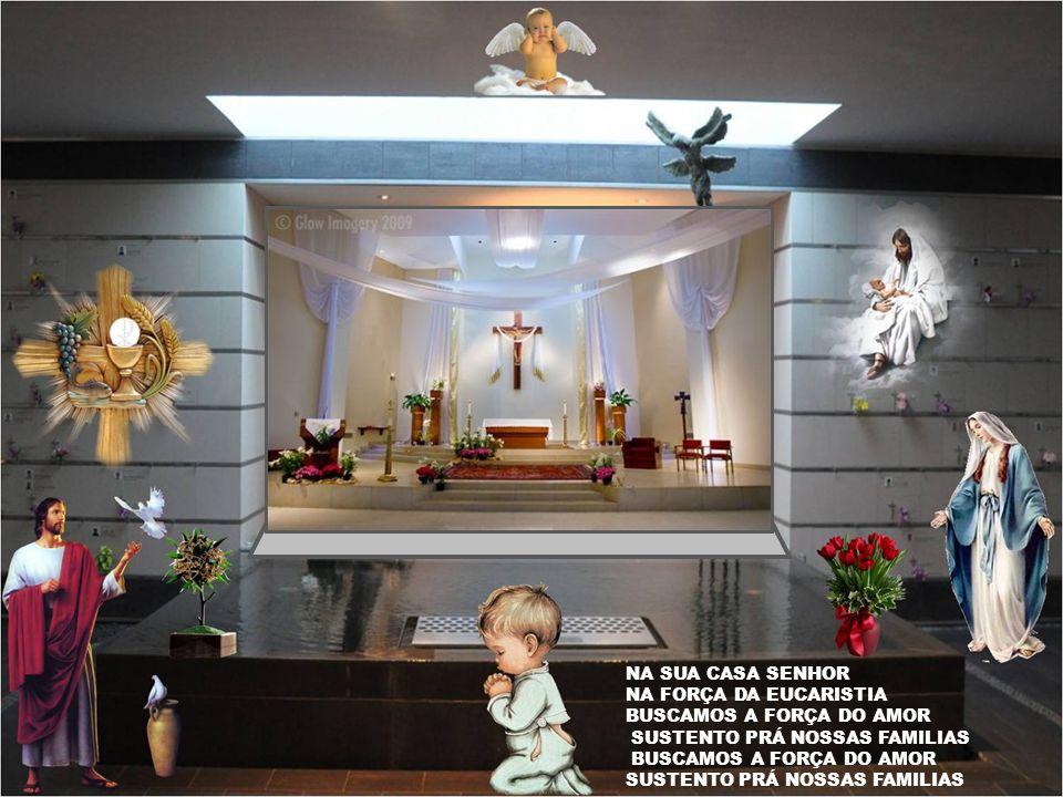 SENHOR MAIS UMA VEZ VIEMOS PRÁ TE LOUVAR PEDIR POR NOSSAS FAMILIAS AS BENÇÃOS PRO NOSSO LAR