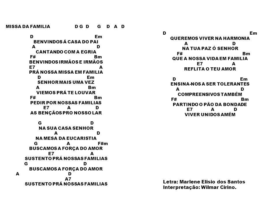 Apresentação e arranjos: Maria Salete Elizio de Carvalho Cacoal/RO Letra: Marlene Elisio dos Santos Interpretação: Wilmar Cirino.