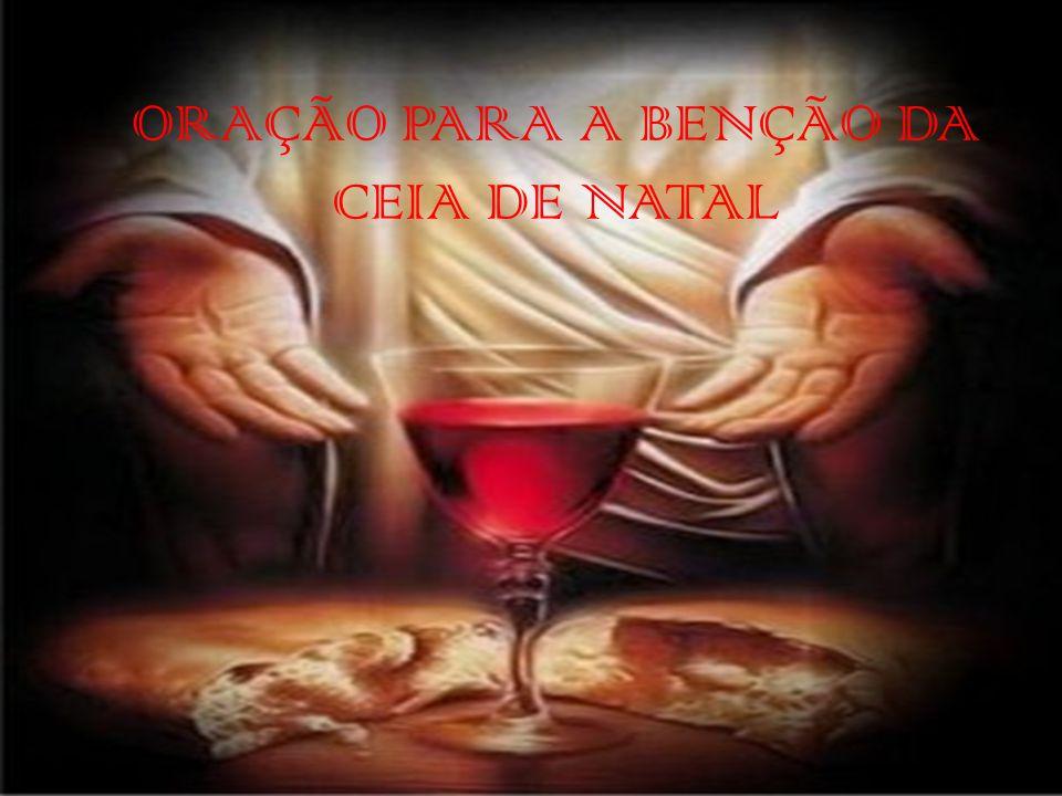 ORAÇÃO PARA A BENÇÃO DA CEIA DE NATAL