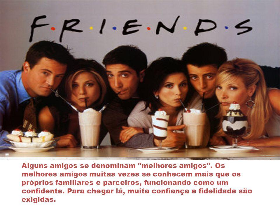 Alguns amigos se denominam melhores amigos .