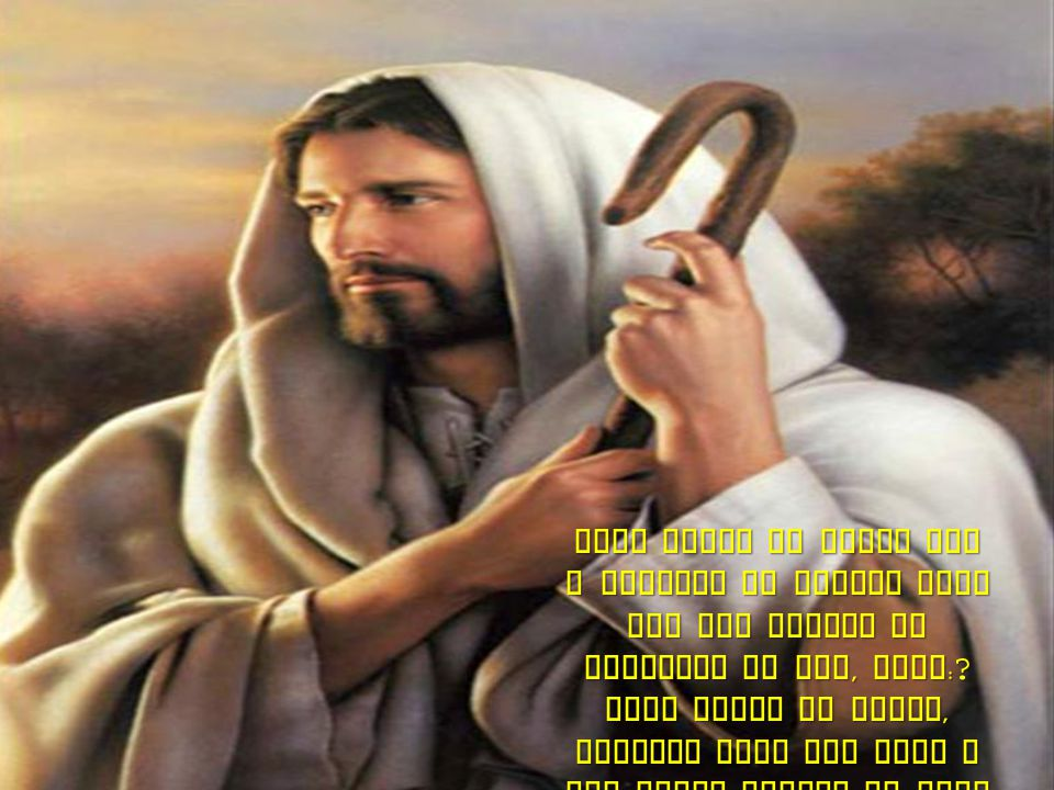 Qual Homen da terra tem a coragem de sofrer tudo que ele sofreu no calvario da Dor, Qual :.