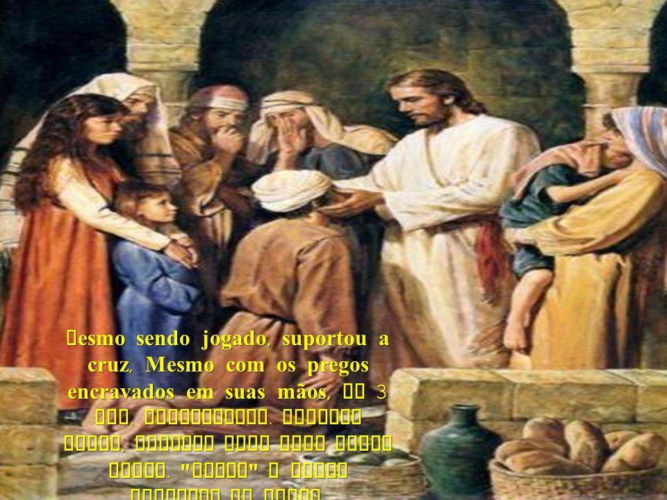 Então la do alto, Deus o Maior homen da terra dos Céus, e de todos os cantos do mundo, ouviu o que seu filho disse, e do mundo, ouviu o que seu filho