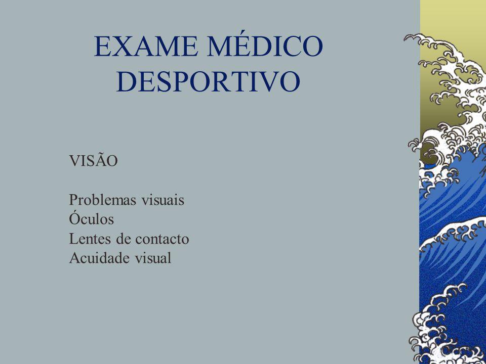 EXAME MÉDICO DESPORTIVO VISÃO Problemas visuais Óculos Lentes de contacto Acuidade visual