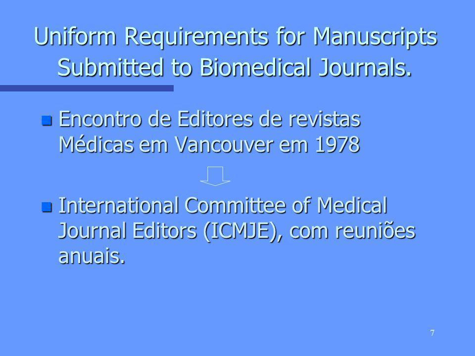 6 n Para escrever segundo as regras de estilo, convém estar familiarizado com os Uniform Requirements for Manuscripts Submitted to Biomedical Journals