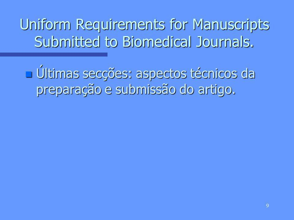 8 Uniform Requirements for Manuscripts Submitted to Biomedical Journals.