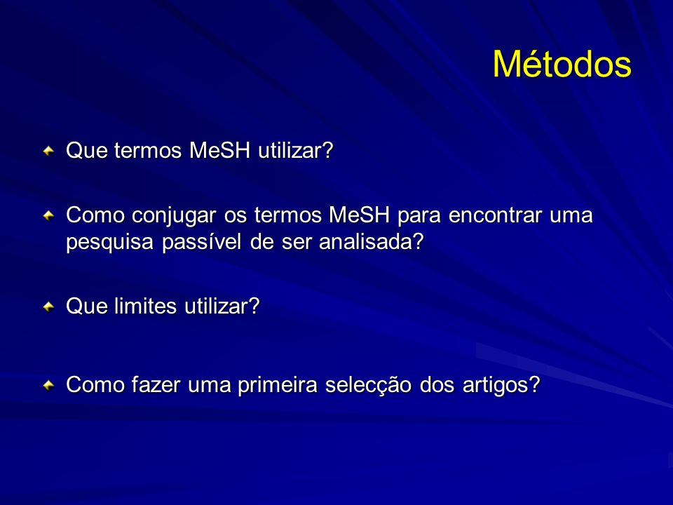 Métodos Que termos MeSH utilizar.