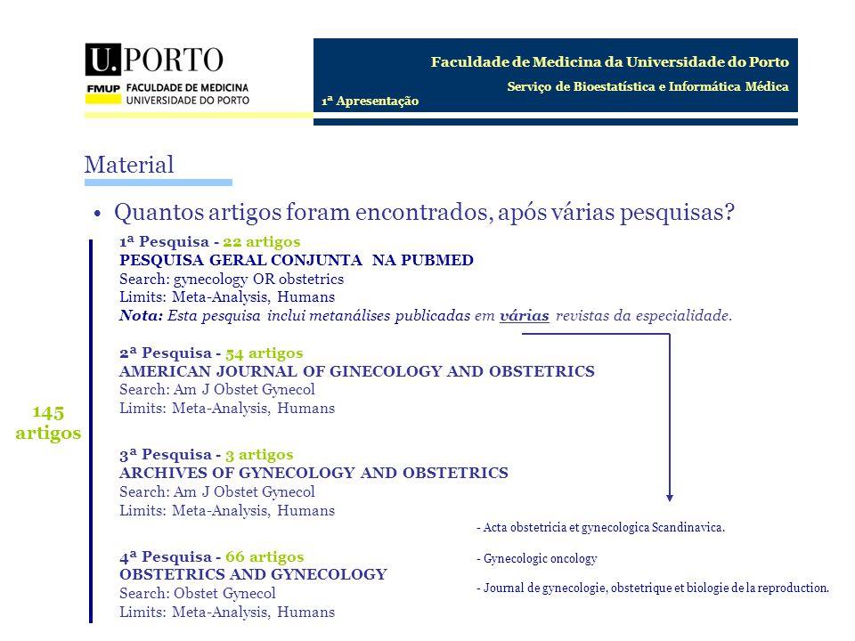 Faculdade de Medicina da Universidade do Porto Serviço de Bioestatística e Informática Médica 1ª Apresentação Quantos artigos foram encontrados, após